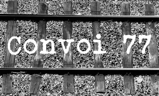 Un enseignement innovant de la Shoah- Le projet Convoi 77